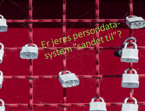 """Er jeres persondatasystem """"sandet til""""?"""